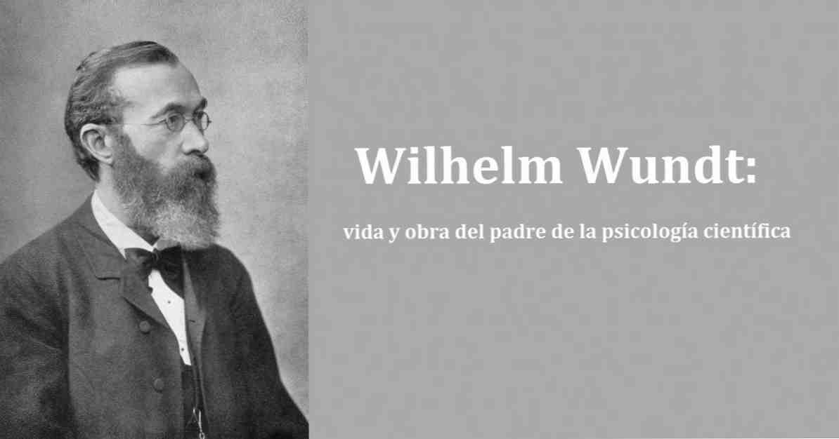 Wilhelm Wundt biographie du père de la psychologie scientifique